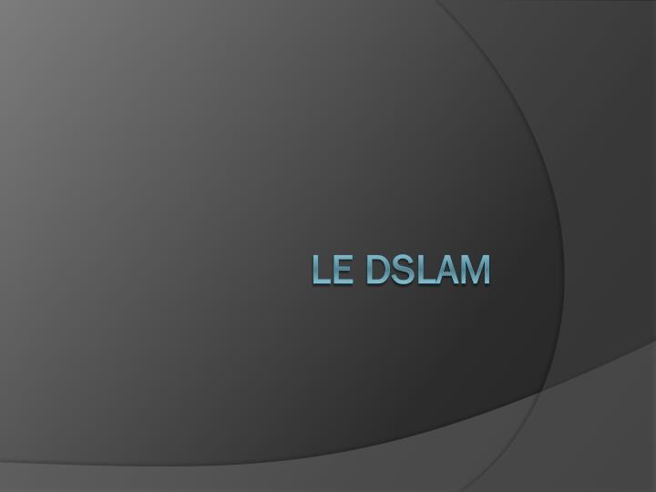 Le DSLAM