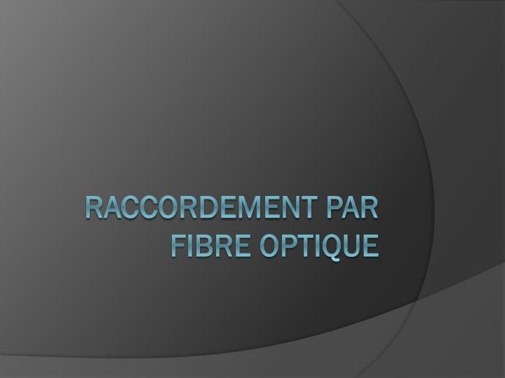 Raccordement par fibre optique