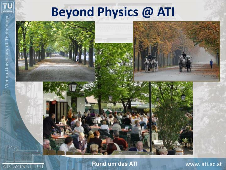 Beyond Physics @ ATI