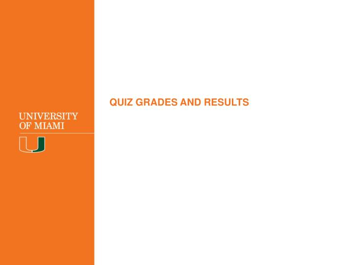 QUIZ GRADES AND RESULTS