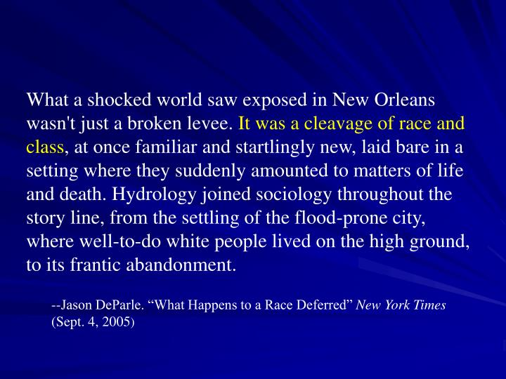 What a shocked world saw exposed in New Orleans  wasn't just a broken levee.