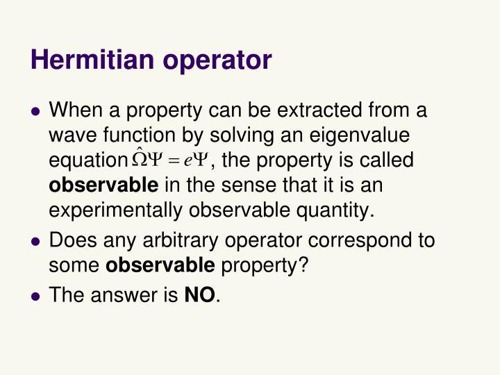 Hermitian operator