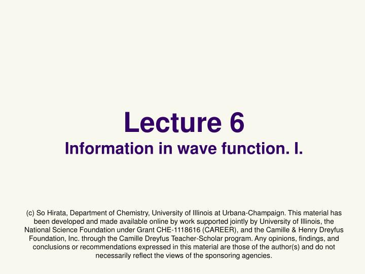 Lecture 6 information in wave function i