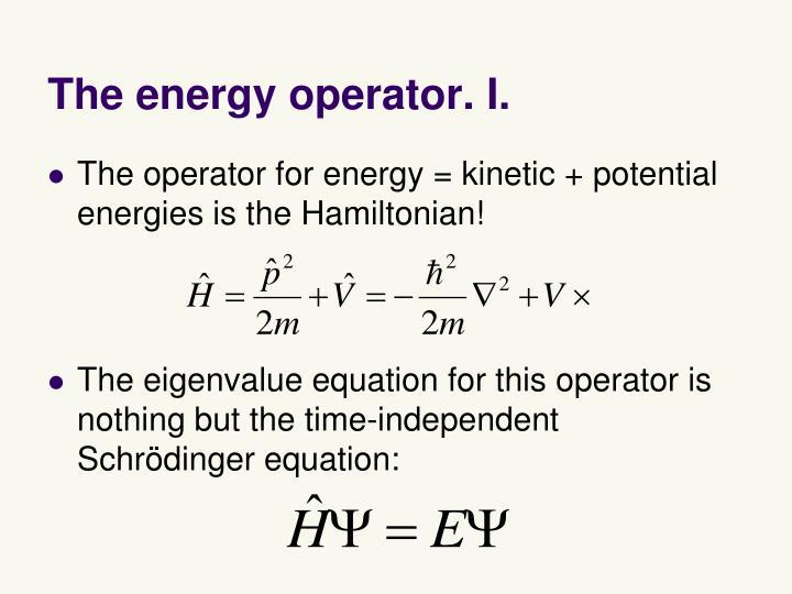 The energy operator. I.