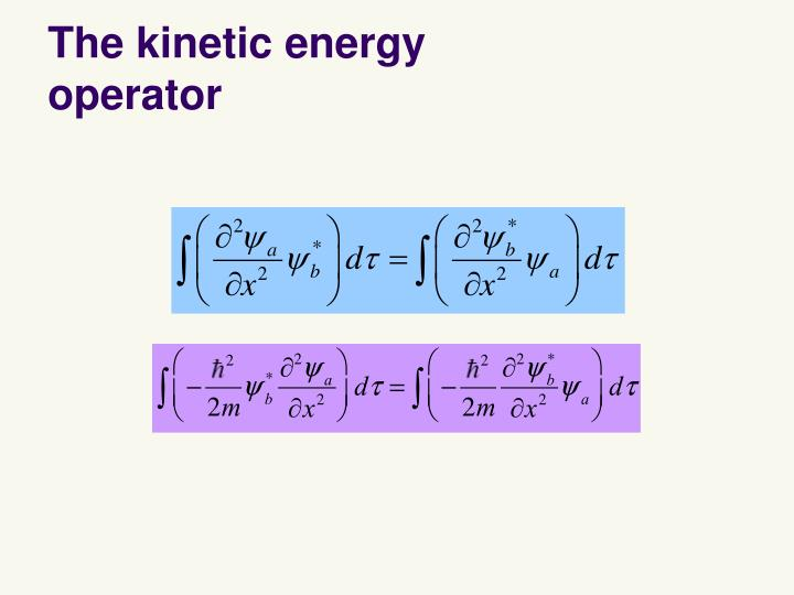 The kinetic energy
