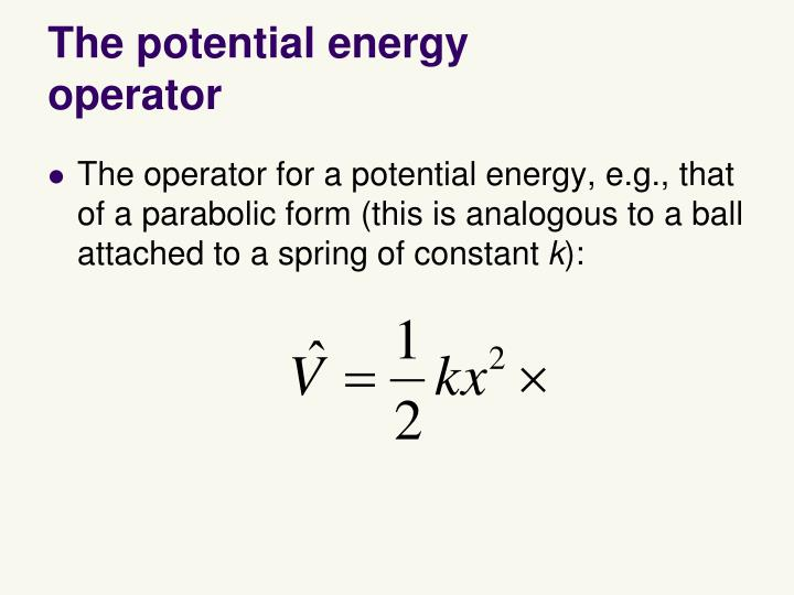 The potential energy