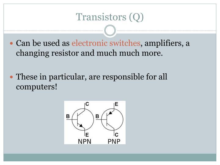 Transistors (Q)