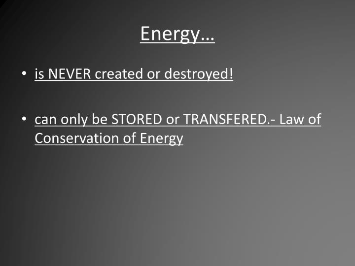 Energy…