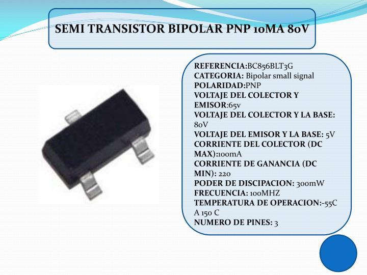 SEMI TRANSISTOR BIPOLAR PNP 10mA 80V