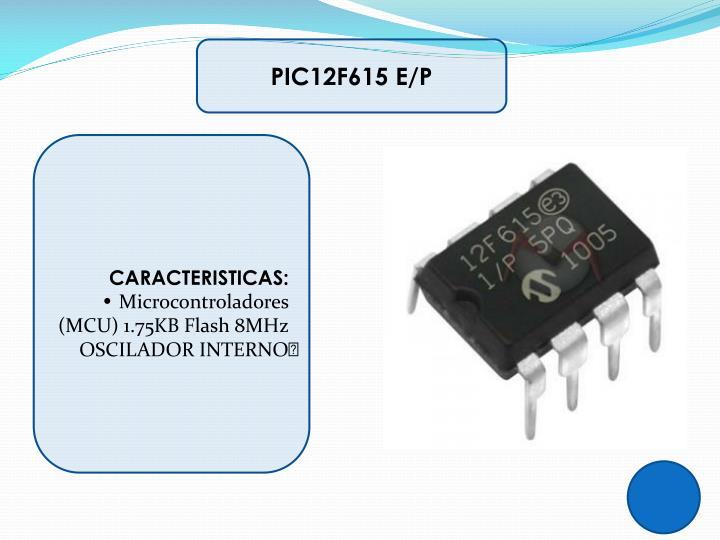 PIC12F615 E/P