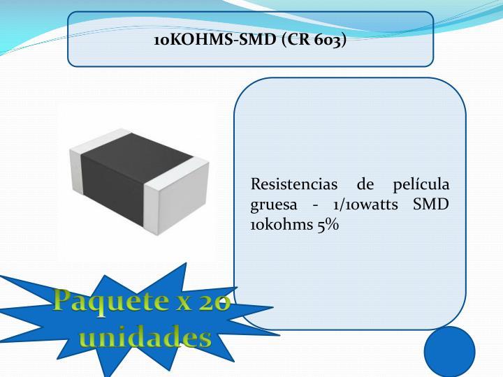 10Kohms-SMD (CR 603)