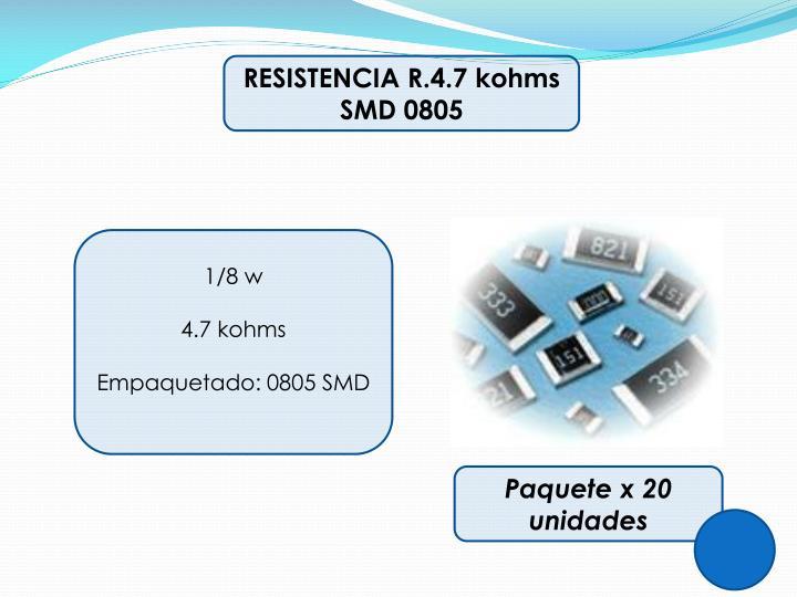 RESISTENCIA R.4.7