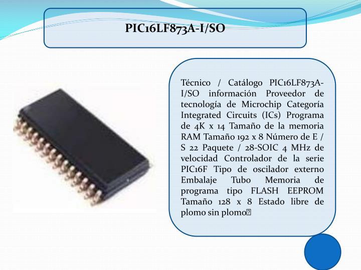 PIC16LF873A-I/SO