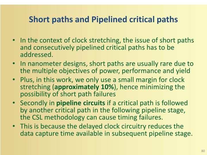 Short paths and Pipelined critical paths