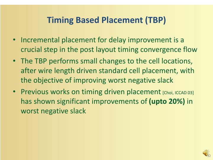 Timing Based Placement (TBP)