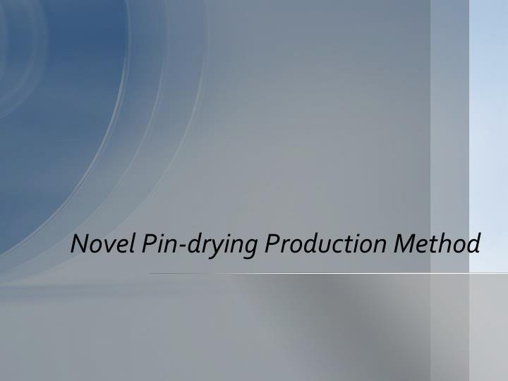 Novel Pin-drying