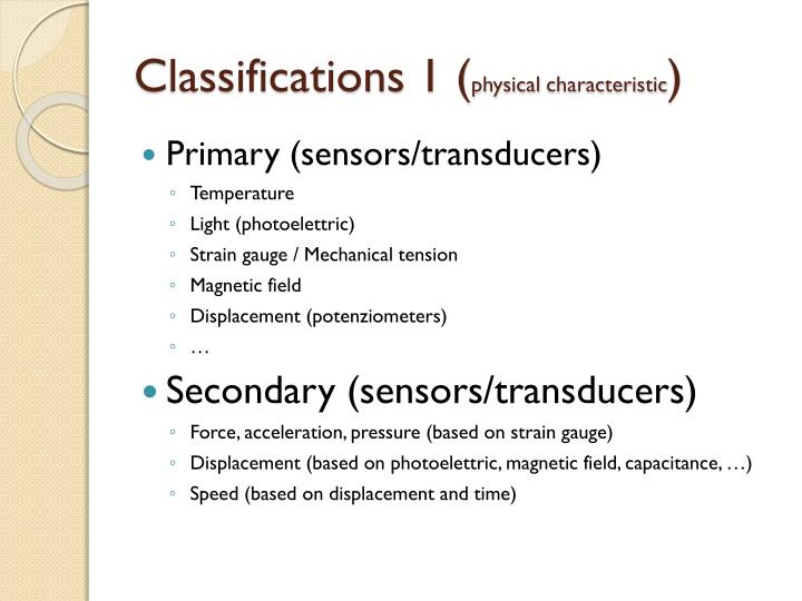 Classifications 1 physical characteristic