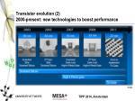 transistor evolution 2 2000 present new technologies to boost performance