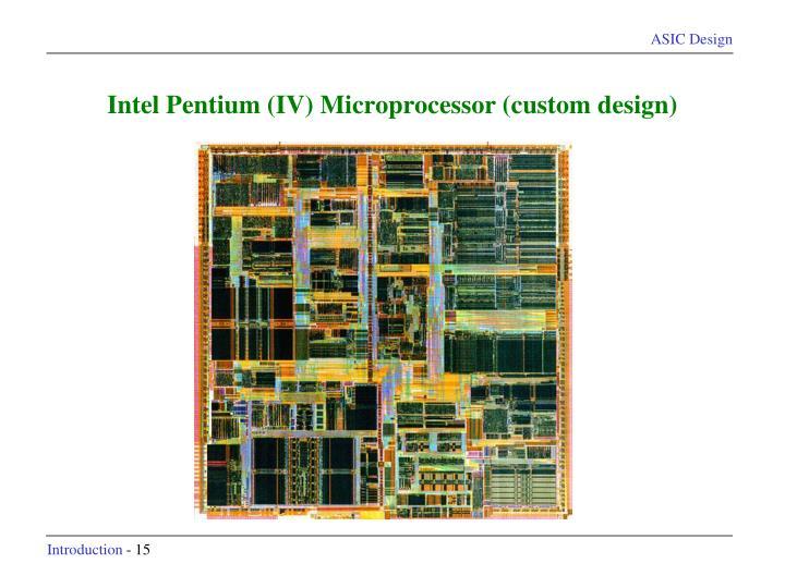 Intel Pentium (IV) Microprocessor (custom design)