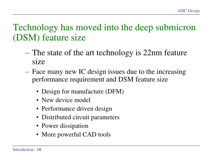 Technology has moved into the deep submicron (DSM) feature size