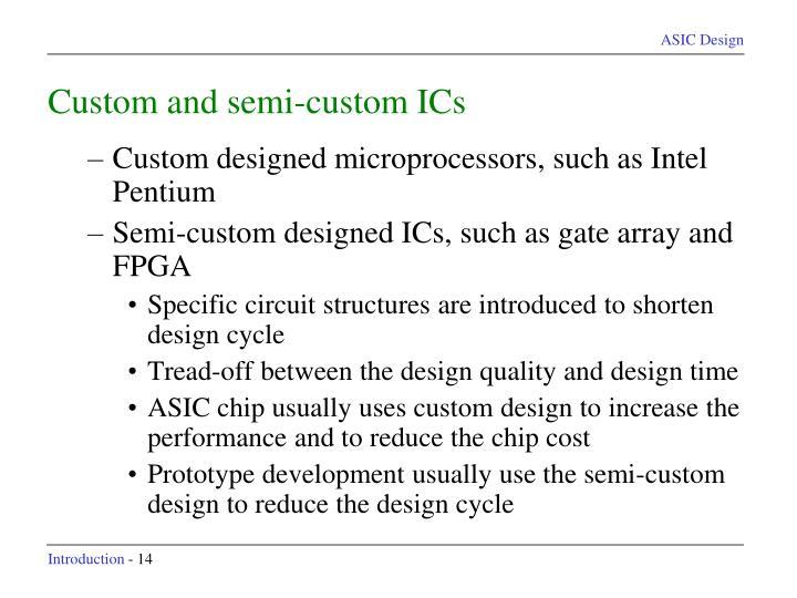 Custom and semi-custom ICs