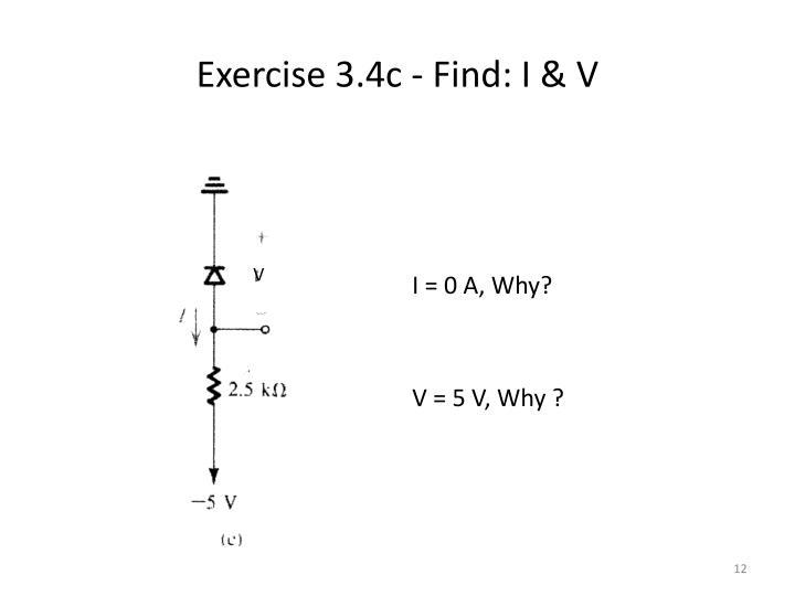 Exercise 3.4c - Find: I & V