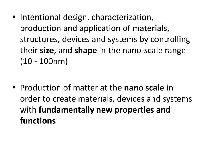 Intentional design, characterization, production and application of materials, structures, devices and systems by controlling their