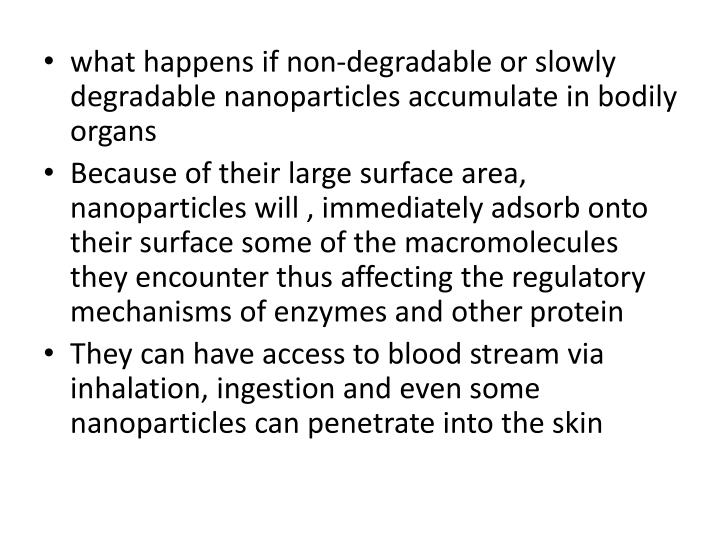 what happens if non-degradable or slowly degradable nanoparticles accumulate in bodily