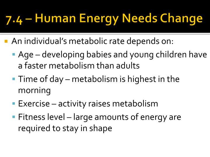 7.4 – Human Energy Needs Change