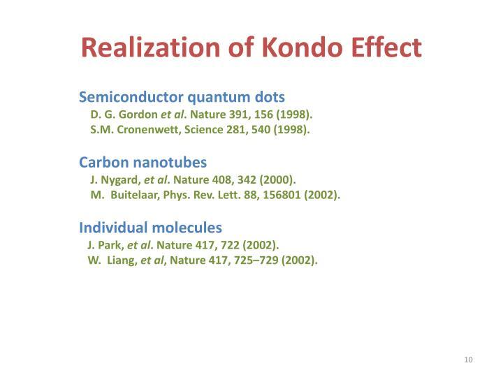 Realization of Kondo Effect