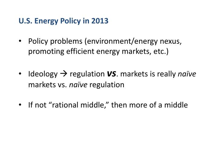 U.S. Energy Policy in 2013