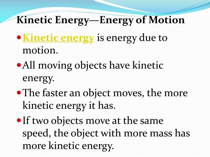 Kinetic Energy—Energy of Motion