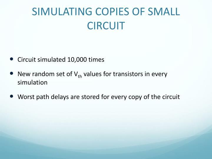 SIMULATING COPIES OF SMALL CIRCUIT
