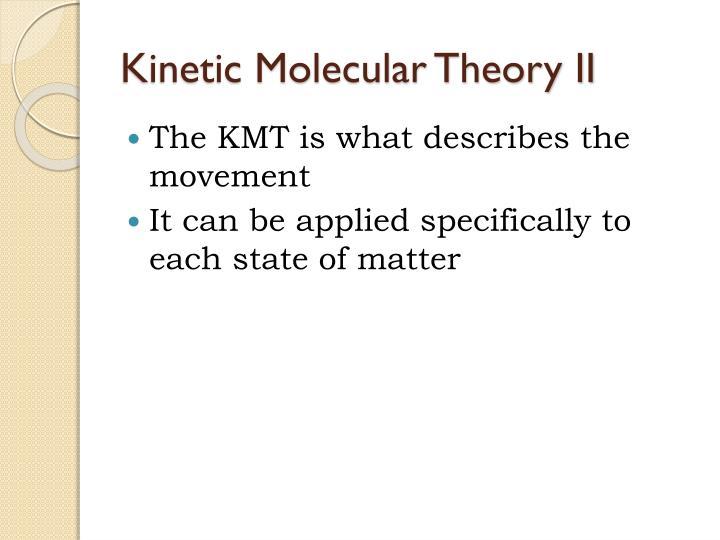 Kinetic Molecular Theory II