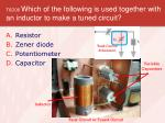 t6d08 which of the following is used together with an inductor to make a tuned circuit