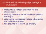 t7d06 which of the following might damage a multimeter