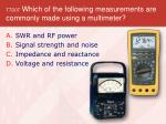 t7d07 which of the following measurements are commonly made using a multimeter