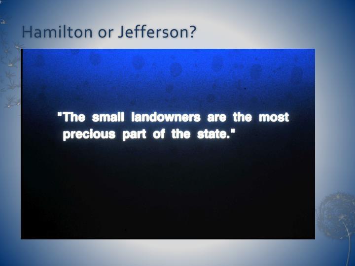 Hamilton or Jefferson?