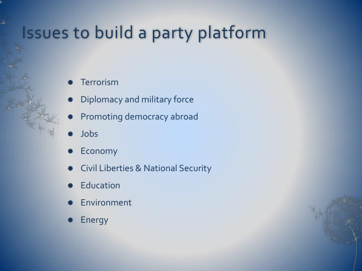 Issues to build a party platform