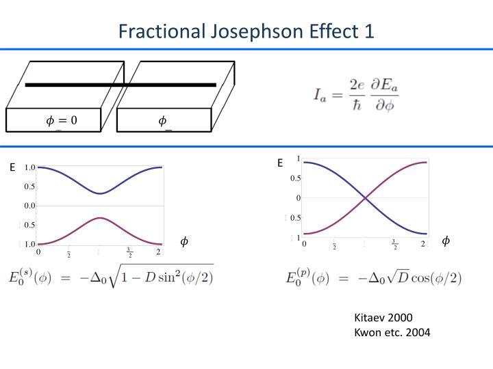 Fractional Josephson Effect 1
