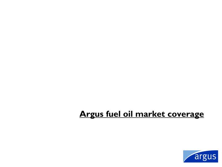 Argus fuel oil market coverage