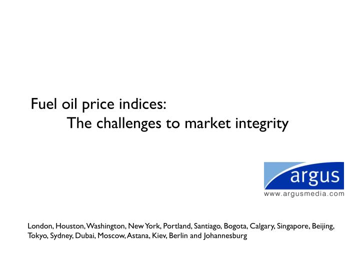 Fuel oil price indices the challenges to market integrity