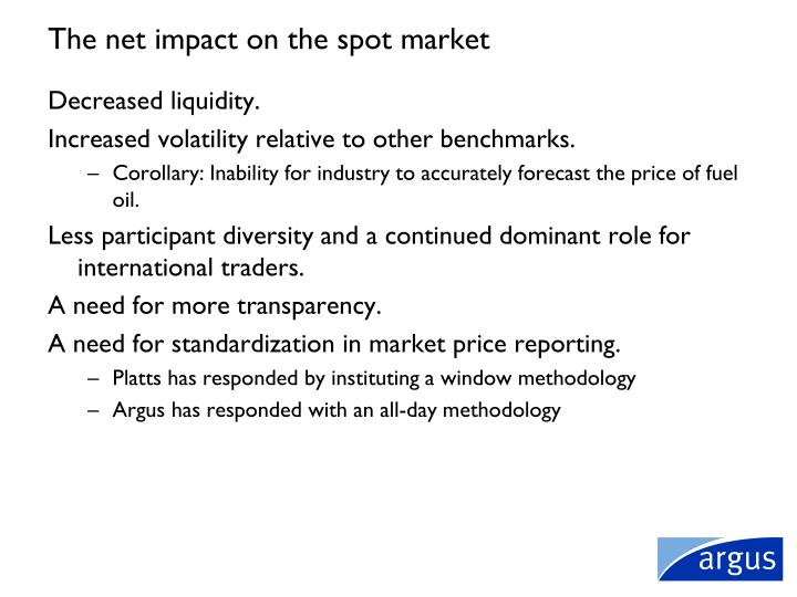The net impact on the spot market