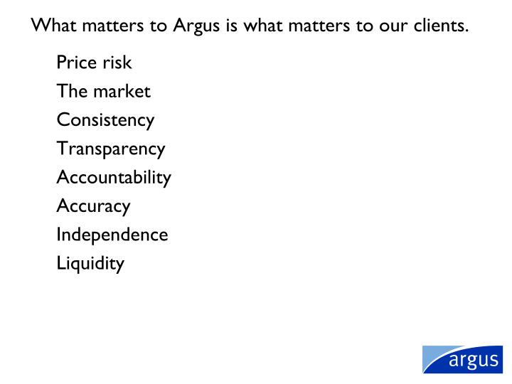 What matters to Argus is what matters to our clients.