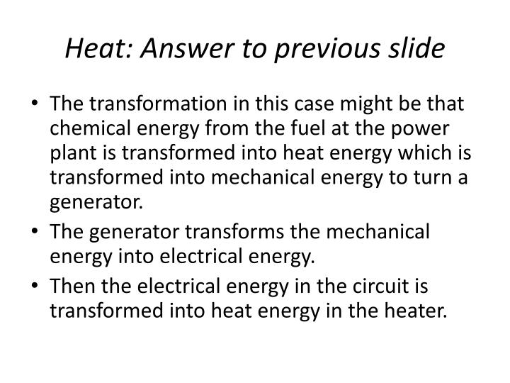 Heat: Answer to previous slide