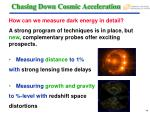 chasing down cosmic acceleration