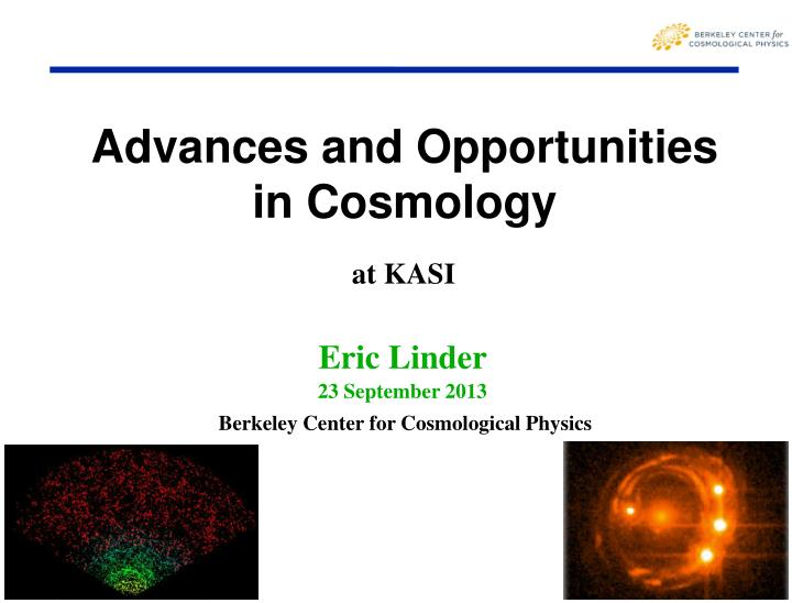 Advances and Opportunities in Cosmology