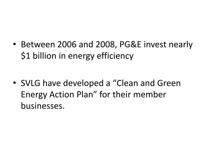 Between 2006 and 2008, PG&E invest nearly $1 billion in energy efficiency