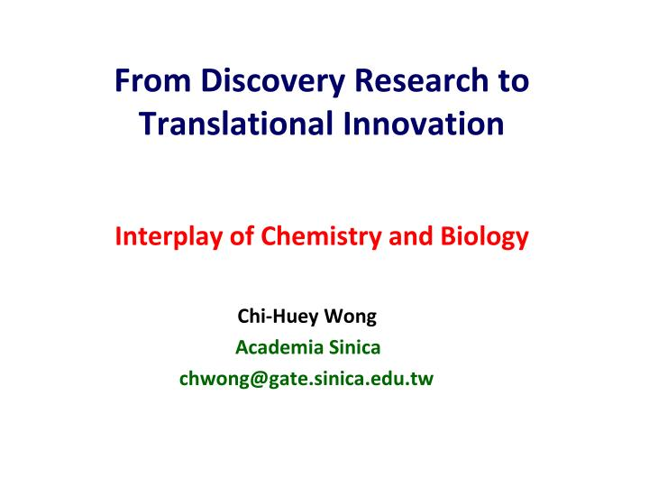 From discovery research to translational innovation interplay of chemistry and biology