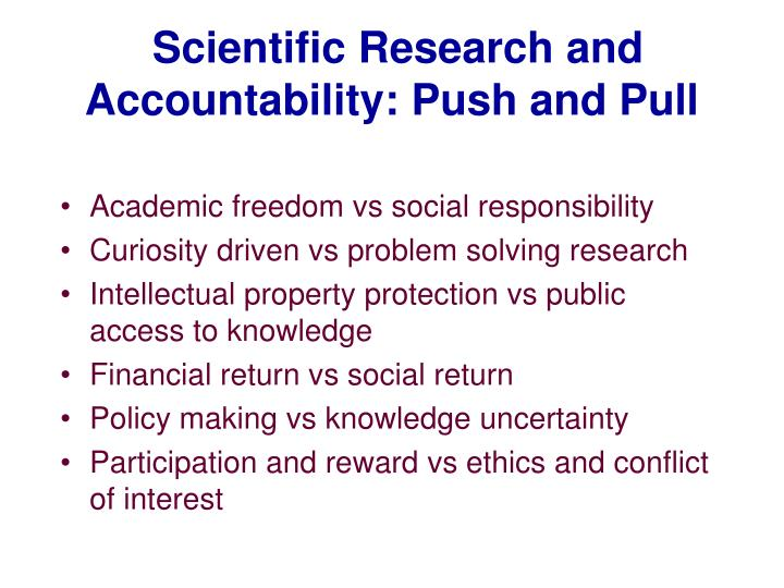 Scientific Research and Accountability: Push and Pull
